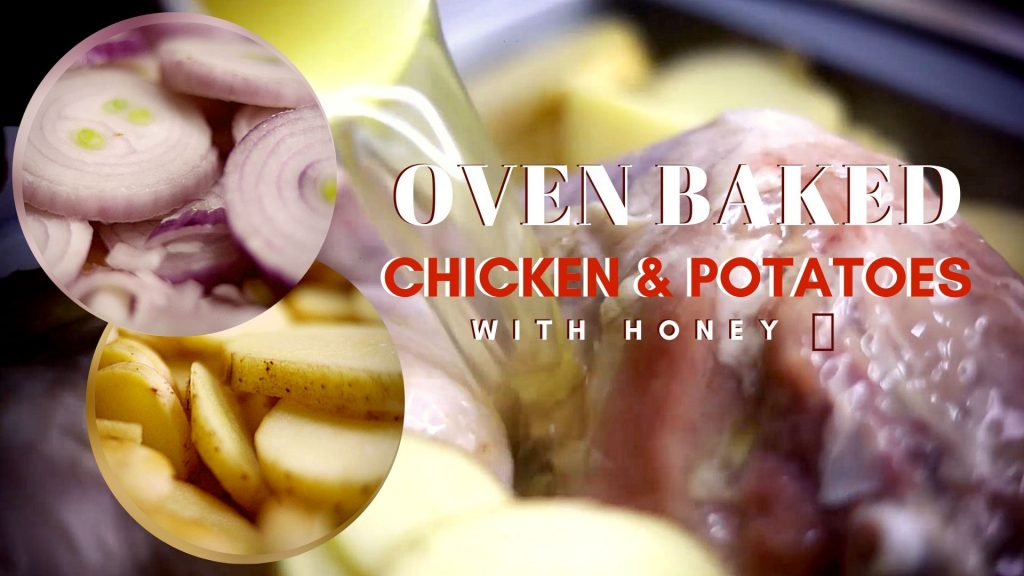 Oven Baked Chicken & Potatoes With Honey   Music, Lifestyle & Food