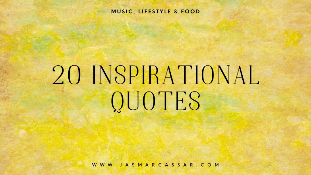 20 Inspirational Quotes | Music, Lifestyle & Food